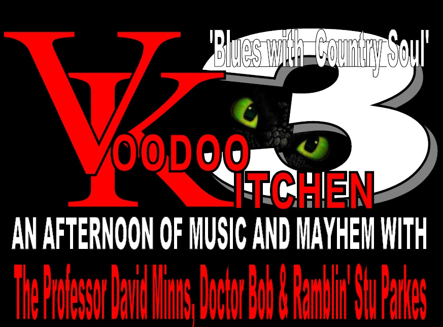 THE VOODOO KITCHEN 3 AT 'THE WELLY'