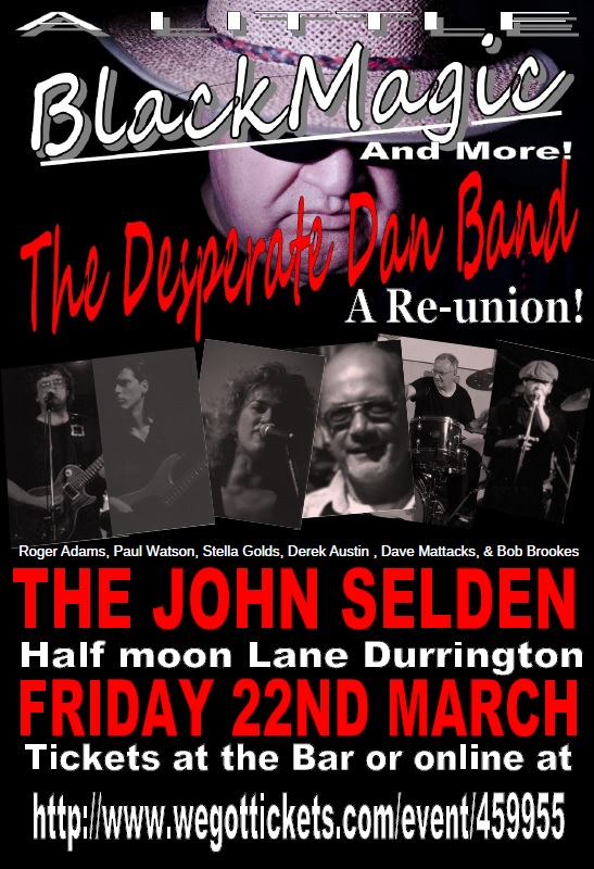 THE DESPERATE DAN BAND / BLACK MAGIC RE-UNION  Worthing The John Selden  Fri 22nd Mar, 2019