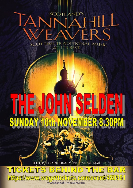 THE TANNAHILL WEAVERS AT THE JOHN SELDEN